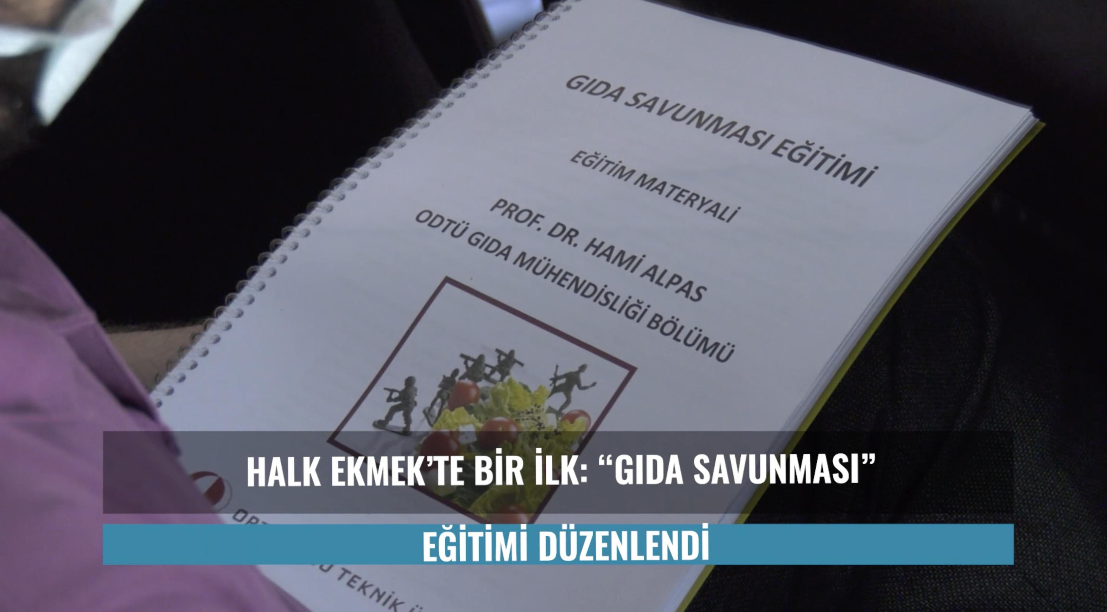 """HALK EKMEK'TE İLK KEZ """"GIDA SAVUNMASI"""" EĞİTİMİ VERİLDİ"""