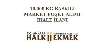 10.000 KG BASKILI MARKET POŞET ALIMI İLANI