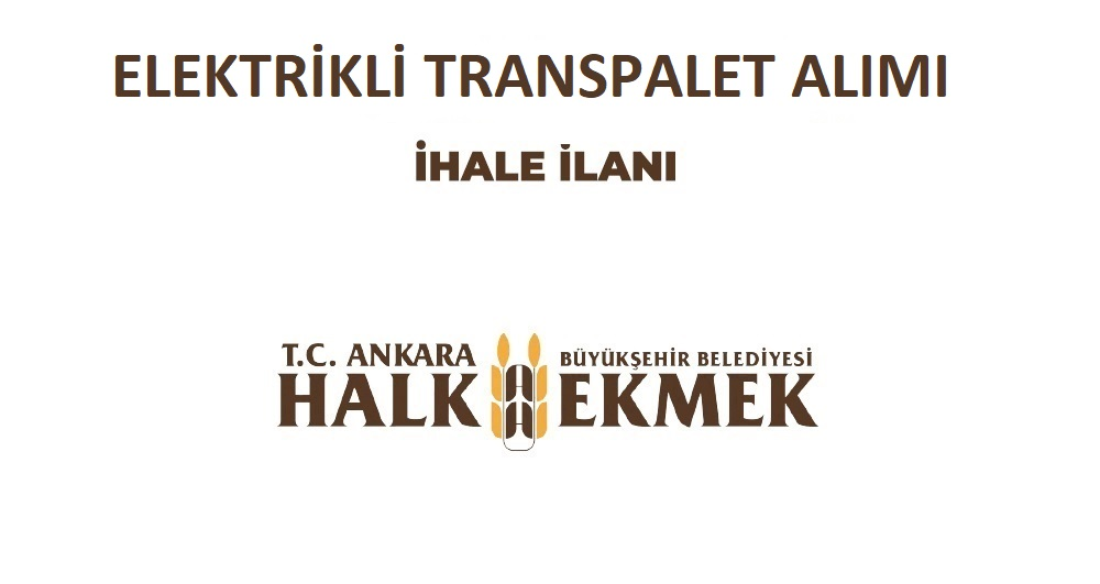 ELEKTRİKLİ TRANSPALET ALIMI İHALE İLANI